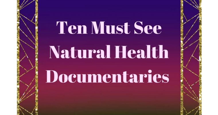 Ten must see natural health documentaries